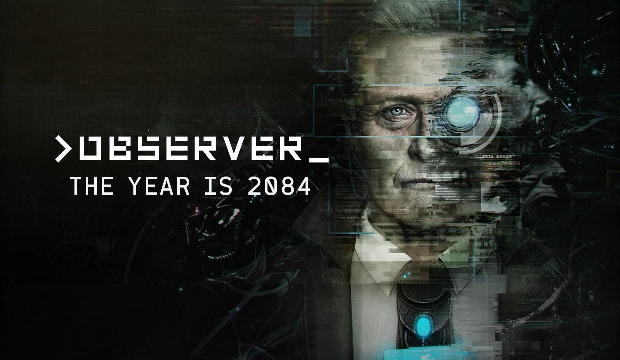 Observer, cyberpunk horror from Layers of Fear developer, launches August 15