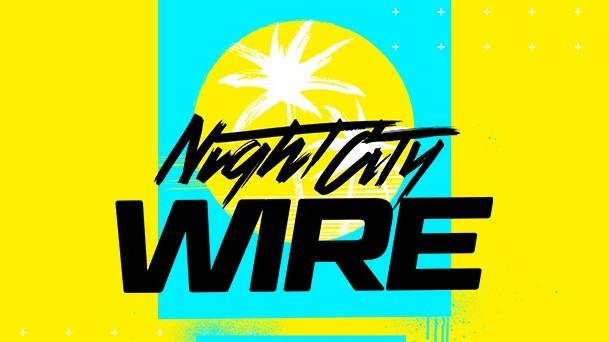 Cyberpunk 2077 Night City Wire: Watch the big reveal right here