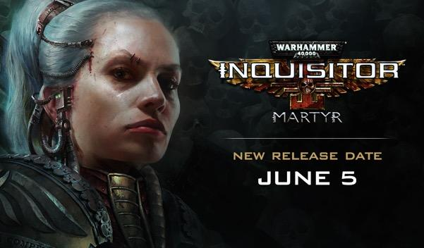 Warhammer 40000: Inquisitor - Martyr delayed